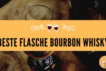 Beste Flasche Bourbon Whisky