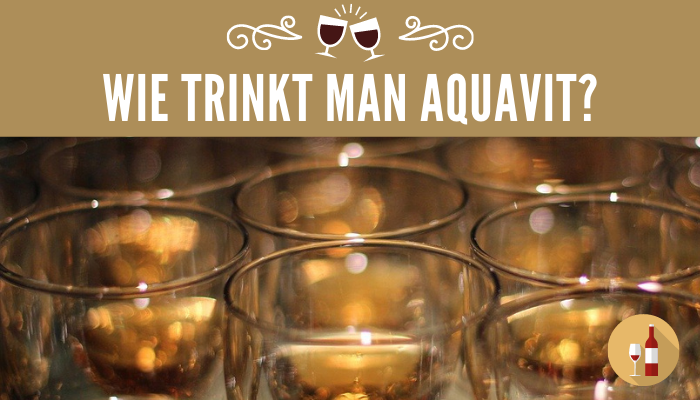 Wie trinkt man Aquavit