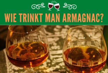 Wie trinkt man Armagnac