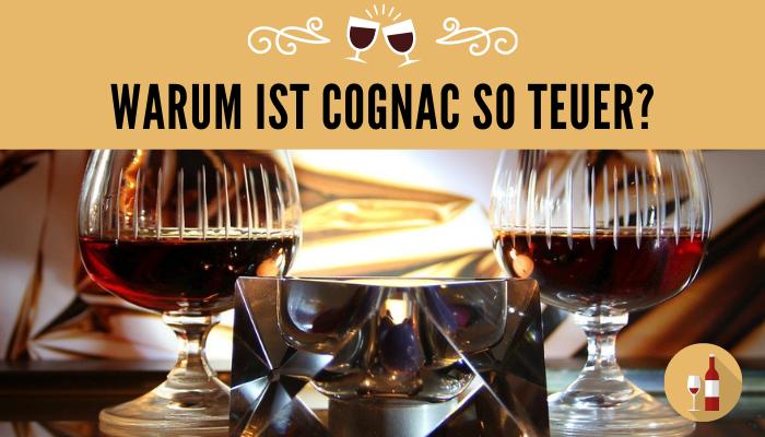 Warum-ist-Cognac-so-teuer