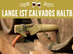 Wie lange ist Calvados haltbar