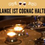 Wie lange ist Cognac haltbar