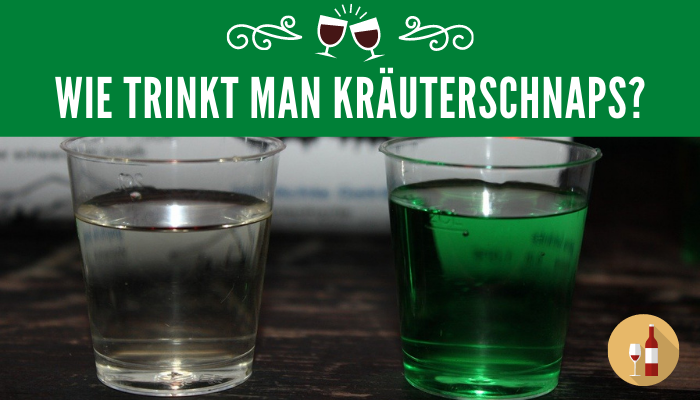 Wie trinkt man Kräuterschnaps