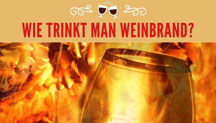 Wie trinkt man Weinbrand