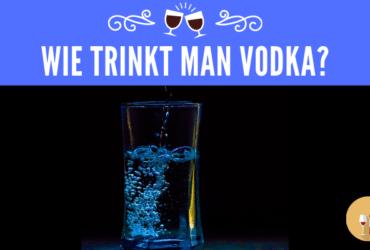 Wie trinkt man Vodka
