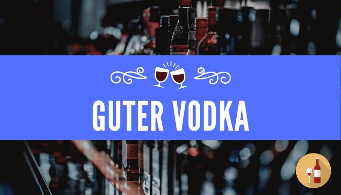 Guter Vodka