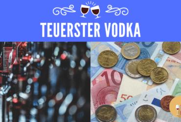 Teuerster Vodka