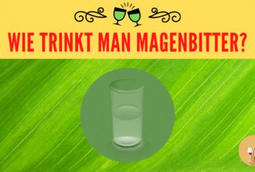 Wie trinkt man Magenbitter